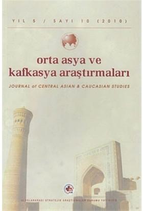 Orta Asya ve Kafkasya Araştırmaları Cilt: 5 Sayı: 10 (2010)