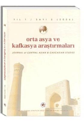 Orta Asya ve Kafkasya Araştırmaları Cilt: 1 Sayı: 2 (2006)