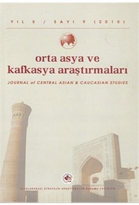 Orta Asya ve Kafkasya Araştırmaları Cilt: 5 Sayı: 9 (2010)