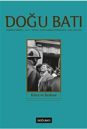 Doğu Batı Düşünce Dergisi Sayı: 69 - Kitle ve İktidar