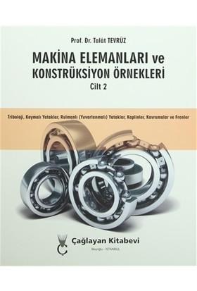 Makina Elemanları ve Konstrüksiyon Örnekleri Cilt 2 - Talat Tevrüz