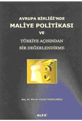 Avrupa Birliği'nde Maliye Politikası ve Türkiye Açısından Bir Değerlendirme