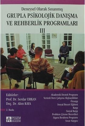Deneysel Olarak Sınanmış Grupla Psikolojik Danışma ve Rehberlik Programları - 3. Cilt - Azra Koçak Yazgı