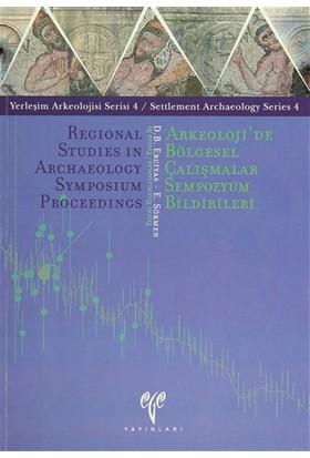 Arkeoloji'de Bölgesel Çalışmalar Sempozyum Bildirileri / Regional Studies In Archaeology Symposium Proceedings