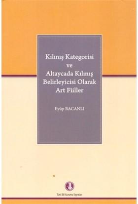 Kılınış Kategorisi ve Altaycada Kılınış Belirleyicisi Olarak Art Fiiller