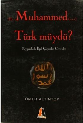 Hz. Muhammed (s.a.v) Türk müydü?