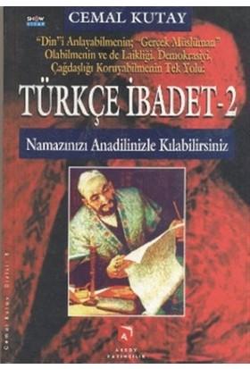 """Türkçe İbadet - 2 Namazınızı Anadilinizle Kılabilirsiniz """"Din""""i Anlayabilmenin: """"Gerçek Müslüman"""" Olabilmenin ve de Laikliği, Demokrasiyi, Çağdaşlığı Koruyabilmenin Tek Yolu"""