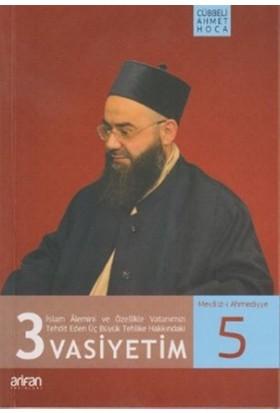 İslam Alemini ve Özellikle Vatanımızı Tehdit Eden Üç Büyük Tehlike Hakkındaki 3 Vasiyetim