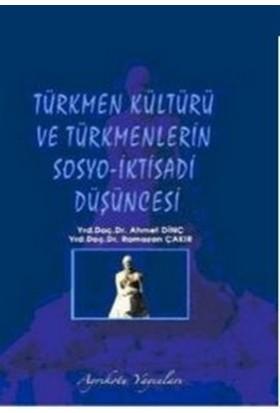 Türkmen Kültürü ve Türkmenlerin Sosyo-İktisadi Düşüncesi