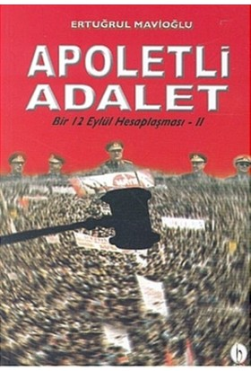 Apoletli Adalet Bir 12 Eylül Hesaplaşması 2. Kitap