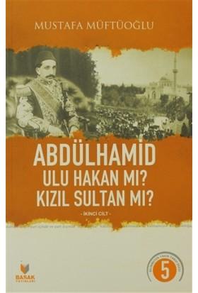 Abdülhamid Ulu Hakan Mı? Kızıl Sultan Mı? İkinci Cilt
