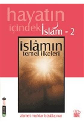 Hayatın İçindeki İslam 2 İslam'ın Temel İlkeleri