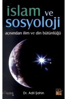 İslam ve Sosyoloji Açısından İlim ve Din Bütünlüğü