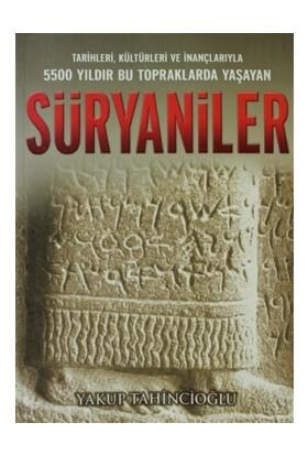 Tarihleri Kültürleri ve İnançlarıyla Süryaniler