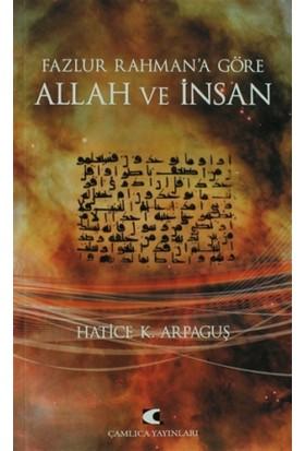 Fazlur Rahman'a Göre Allah ve İnsan