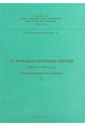 12 Numaralı Mühimme Defteri (978 - 979 / 1570 - 1572) 1. Cilt