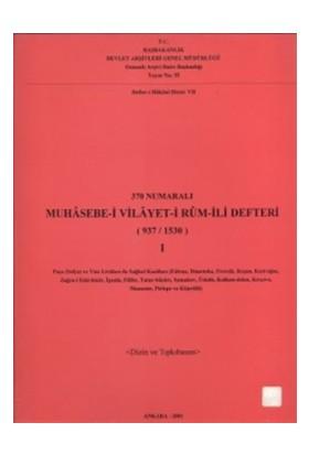 370 Numaralı Muhasebe-i Vilayet-i Rum-İli Defteri (937 / 1530) 1. Cilt
