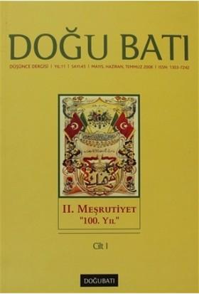 """Doğu Batı Düşünce Dergisi Sayı: 45 2. Meşrutiyet """"100. Yıl"""" Cilt 1"""