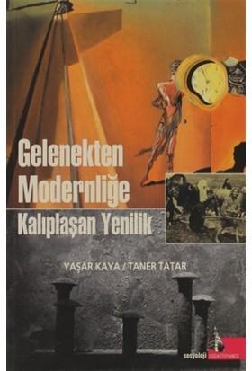 Gelenekten Modernliğe Kalıplaşan Yenilik - Taner Tatar