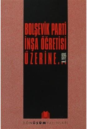 Bolşevik Parti İnşa Öğretisi Üzerine...