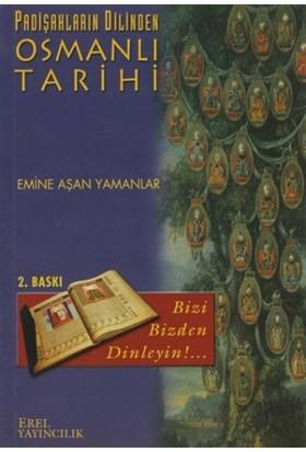 Padişahların Dilinden Osmanlı Tarihi
