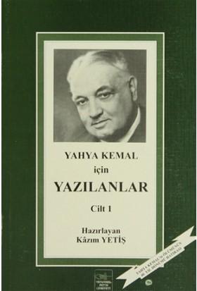 Yahya Kemal İçin Yazılanlar 1. Cilt