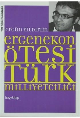 Ergenekon Ötesi Türk Milliyetçiliği