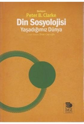 Din Sosyolojisi - Yaşadığımız Dünya