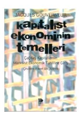 Kapitalist Ekonominin Temelleri Çağdaş Kapitalizmin Marksist Ekonomik Tahliline Giriş