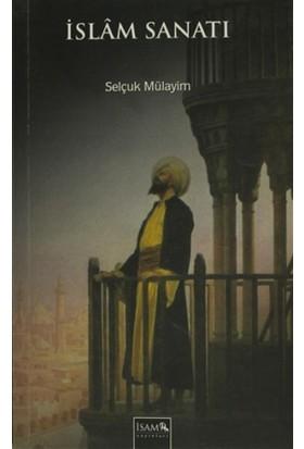 İslam Sanatı - Selçuk Mülayim
