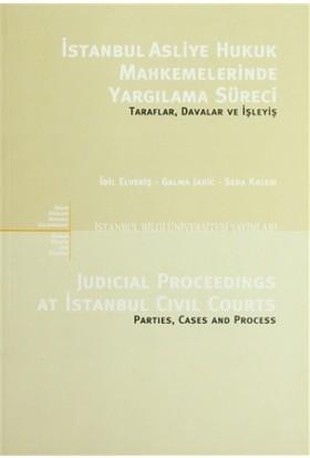İstanbul Asliye Hukuk Mahkemelerinde Yargılama Süreci