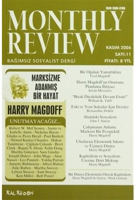 Monthly Review Bağımsız Sosyalist Dergi Sayı: 11 / Kasım 2006