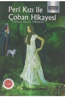 Peri Kızı ile Çoban Hikayesi - Orhan Seyfi Orhon