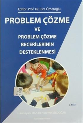 Problem Çözme ve Problem Çözme Becerilerinin Desteklenmesi