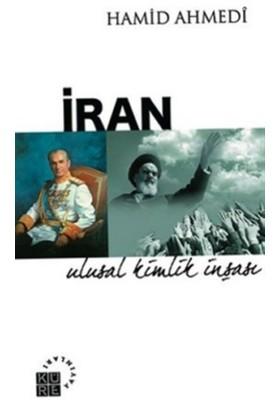 İran: Ulusal Kimlik İnşası - Hamid Ahmedi