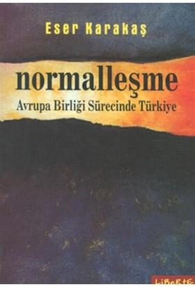 Normalleşme Avrupa Birliği Sürecinde Türkiye