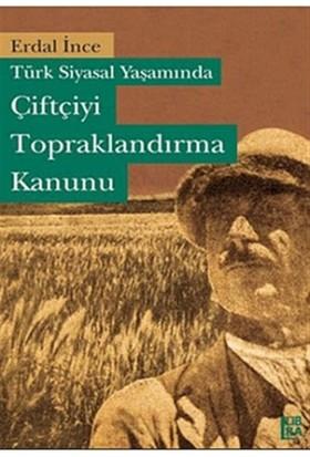 Türk Siyasal Yaşamında Çiftçiyi Topraklandırma Kanunu