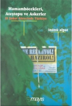 Hamamböcekleri, Ateştopu ve Askerler 28 Şubat Sürecinde Türkiye