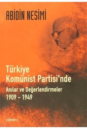 Türkiye Komünist Partisi'nde Anılar ve Değerlendirmeler 1909 - 1949