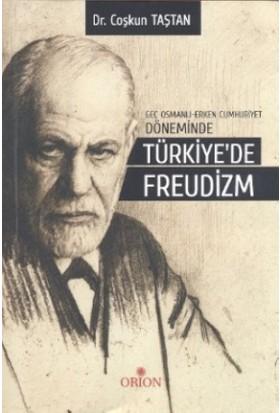 Geç Osmanlı - Erken Cumhuriyet Döneminde Türkiye'de Freudizm