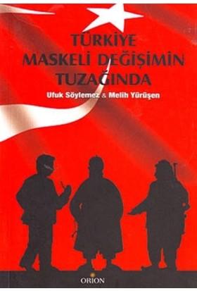 Türkiye Maskeli Değişimin Tuzağında