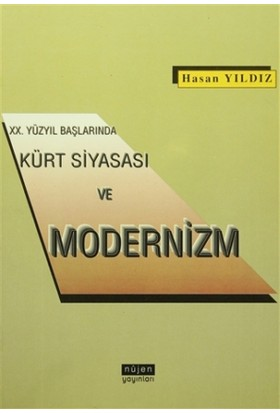 20. Yüzyıl Başlarında Kürt Siyasası ve Modernizm