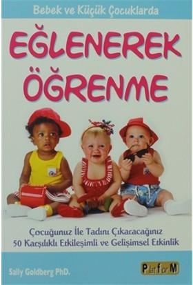 Bebek ve Küçük Çocuklarda Eğlenerek Öğrenme