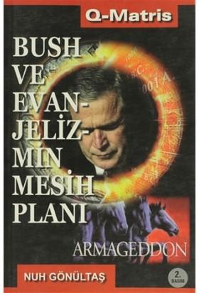 Bush ve Evanjelizmin Mesih Planı