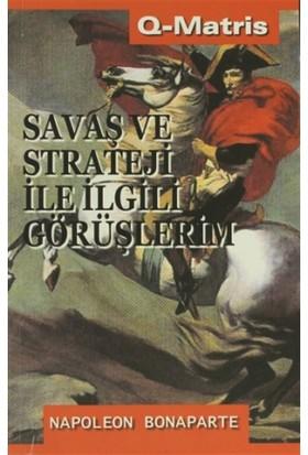Savaş Ve Strateji İle İlgili Görüşlerim - Napoleon Bonaparte