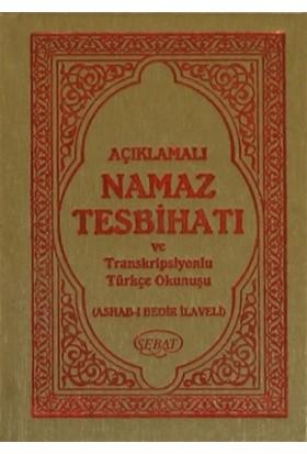 Açıklamalı Namaz Tesbihatı ve Transkripsiyonlu Türkçe Okunuşlu (Eser Kodu: 1009)