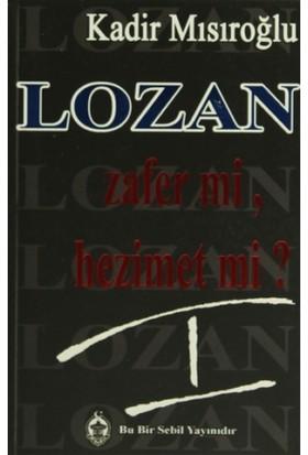 Lozan Zafer mi, Hezimet mi? - 1