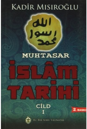 Muhtasar İslam Tarihi - Cild: 1