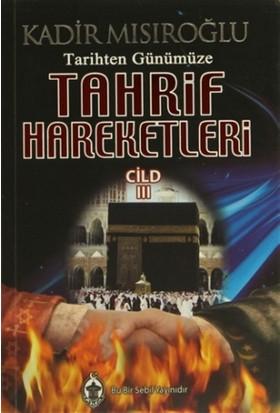 Tarihten Günümüze Tahrif Hareketleri Cilt: 3