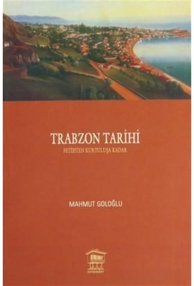 Trabzon Tarihi - Mahmut Goloğlu